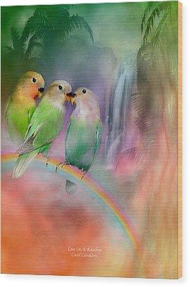 Love On A Rainbow Wood Print
