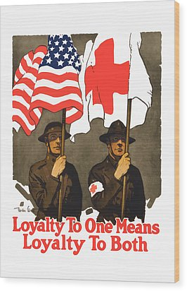 Loyalty To One Means Loyalty To Both Wood Print by War Is Hell Store