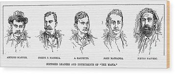 Mafia Leaders, C1890 Wood Print by Granger