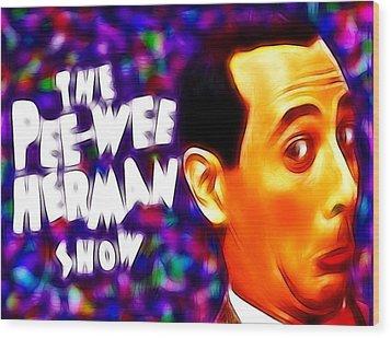 Magical Pee Wee Herman Wood Print by Paul Van Scott