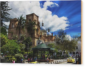 Magnificent Center Of Cuenca, Ecuador IIi Wood Print by Al Bourassa