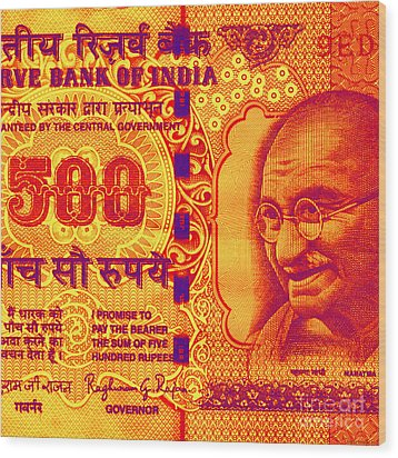 Wood Print featuring the digital art Mahatma Gandhi 500 Rupees Banknote by Jean luc Comperat