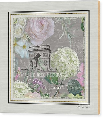 Marche Aux Fleurs Vintage Paris Arc De Triomphe Wood Print by Audrey Jeanne Roberts
