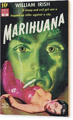 Marihuana Wood Print by Bill Fleming