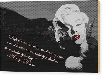 Marilyn Monroe Imperfection Is Beauty Wood Print by Brad Scott