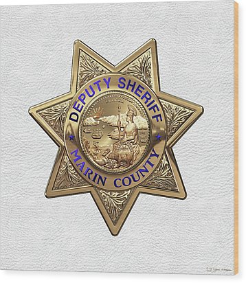 Wood Print featuring the digital art Marin County Sheriff Department - Deputy Sheriff Badge Over White Leather by Serge Averbukh