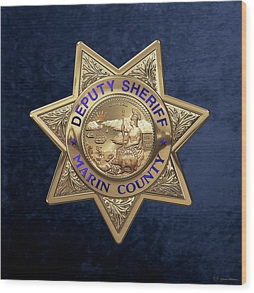 Wood Print featuring the digital art Marin County Sheriff's Department - Deputy Sheriff's Badge Over Blue Velvet by Serge Averbukh