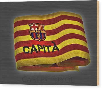 Wood Print featuring the photograph Mas Que Un Capitan - Carles Puyol by Juergen Weiss