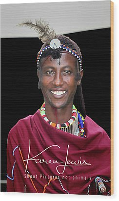 Wood Print featuring the photograph Masai Warrior by Karen Lewis
