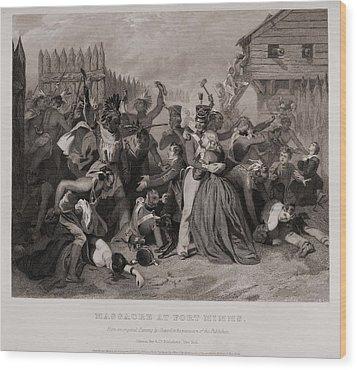 Massacre At Fort Minns. On August 30 Wood Print by Everett