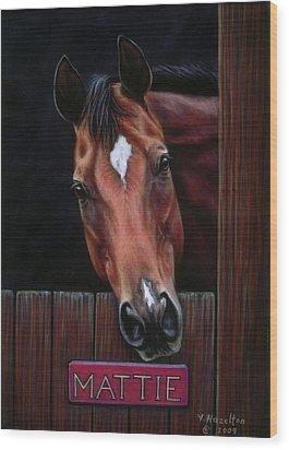 Mattie - Horse Portrait Wood Print by Yvonne Hazelton