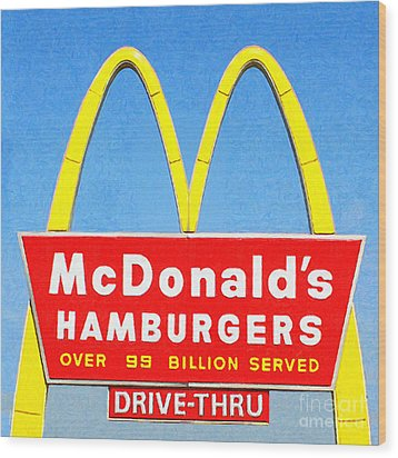 Mcdonalds Hamburgers . Over 99 Billion Served Wood Print