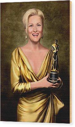 Meryl Streep Winner Wood Print by Jann Paxton