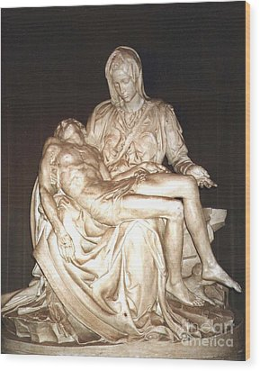 Michelangelo's First Pieta  Wood Print