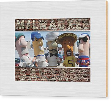 Milwaukee Sausages Wood Print by Geoff Strehlow