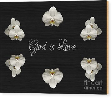 Wood Print featuring the photograph Mirrored Orchids Framing God Is Love by Rose Santuci-Sofranko