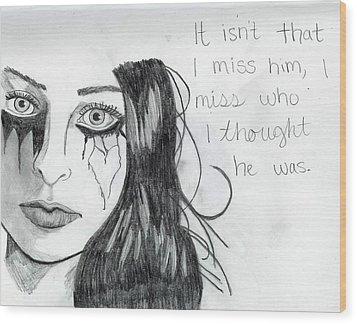 Miss Who He Was Wood Print by Rebecca Wood