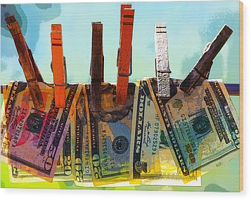 Money Laundering  Wood Print by Karon Melillo DeVega