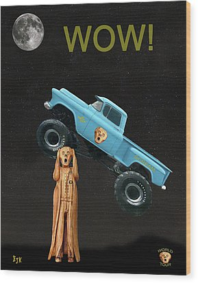 Monster Truck The Scream World Tour Wow Wood Print by Eric Kempson