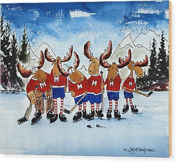 Moose Champs And Shinny Kings Wood Print by Wilfred McOstrich