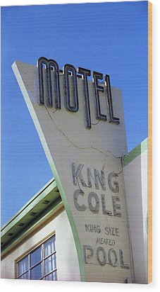 Wood Print featuring the photograph Motel King Cole by Matthew Bamberg