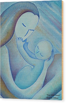 Motherhood Oil Painting Your Little Hands By Gioia Albano Wood Print
