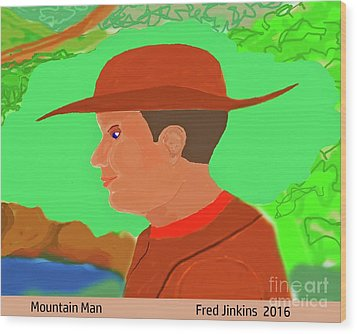 Mountain Man Wood Print by Fred Jinkins