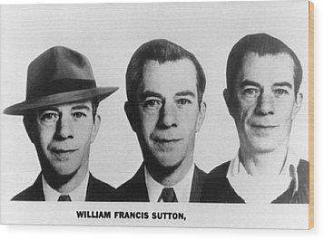 Mug Shots Of Willie Sutton 1901-1980 Wood Print by Everett