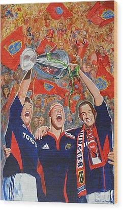 Munster Heiniken Cup Winners 2008 Wood Print by Tomas OMaoldomhnaigh
