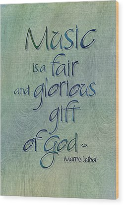 Music Gift Wood Print by Judy Dodds