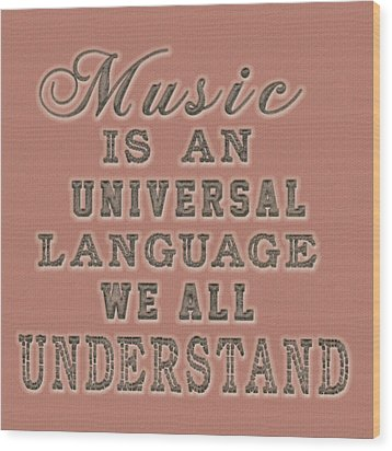 Wood Print featuring the painting Music Is An Universal Language Typography by Georgeta Blanaru
