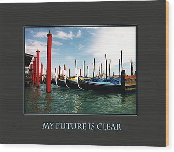 My Future Is Clear Wood Print by Donna Corless