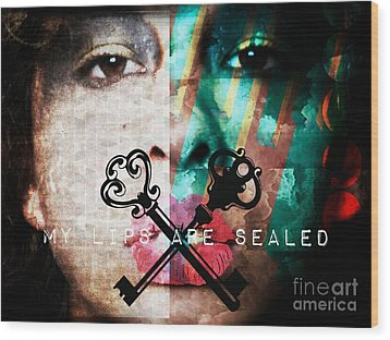 My Lips Are Sealed Wood Print