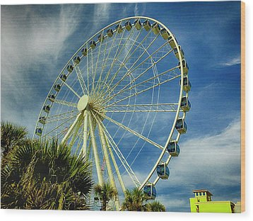 Wood Print featuring the photograph Myrtle Beach Skywheel by Bill Barber