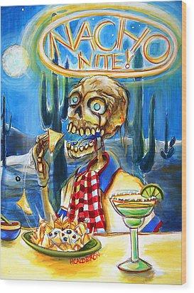 Nacho Nite Wood Print by Heather Calderon