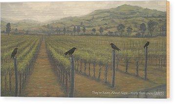 Napa Ravens Wood Print by Marte Thompson