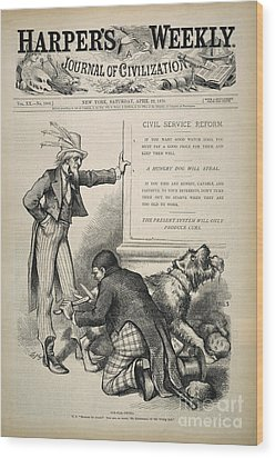 Nast: Civil Service Reform Wood Print by Granger