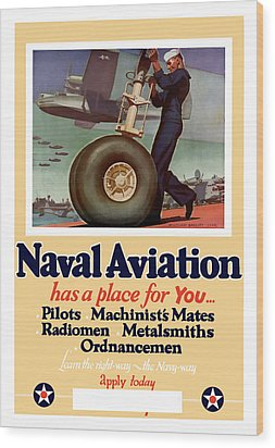 Naval Aviation Has A Place For You Wood Print by War Is Hell Store