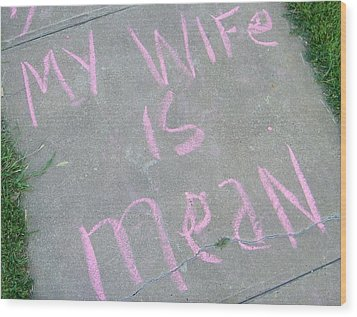 Neighbor's Opinion Of Wife Wood Print by Lenore Senior