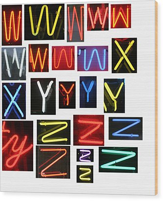 Neon Sign Series W Through Z Wood Print by Michael Ledray