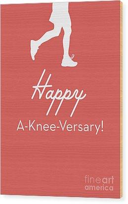 New Knee Card- Art By Linda Woods Wood Print by Linda Woods
