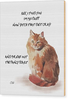 Wood Print featuring the painting No Fat Cat by Colleen Taylor