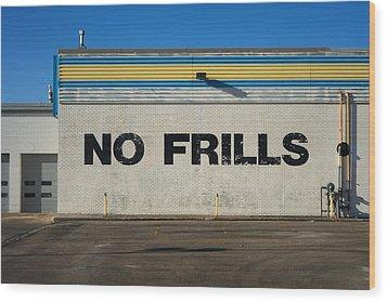 No Frlls Wood Print by Bryan Scott