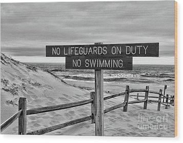 No Lifeguards On Duty Black And White Wood Print by Paul Ward