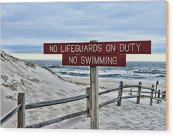 No Lifeguards On Duty Wood Print by Paul Ward