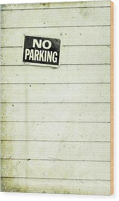 No Parking Wood Print by Priska Wettstein