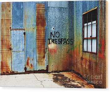 No Trespass Wood Print by Ronnie Glover
