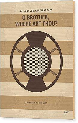 No055 My O Brother Where Art Thou Minimal Movie Poster Wood Print by Chungkong Art