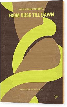 No127 My From Dusk This Dawn Minimal Movie Poster Wood Print by Chungkong Art