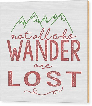 Wood Print featuring the digital art Not All Who Wander Are Lost In Pink by Heather Applegate